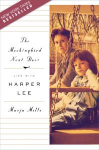 Mockingbird Next Door: Life With Harper Lee by Marja Mills