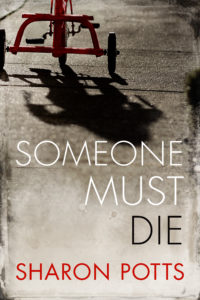 Someone Must Die by Sharon Potts