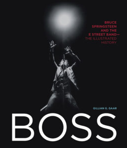 Boss: Bruce Springsteen and the E Street Band by Gillian G. Gaar