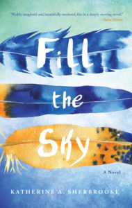 Fill The Sky by Katherine A. Sherbrooke
