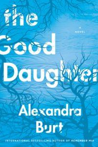 Good Daughter by Alexandra Burt
