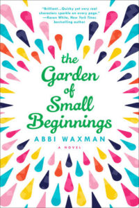 Garden of Small Beginnings by Abbi Waxman