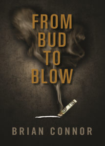 From Bud To Blow by Brian Connor