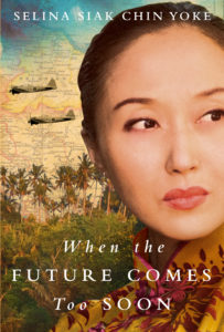 When the Future Comes Too Soon (Malayan #2) by Selina Siak Chin Yoke