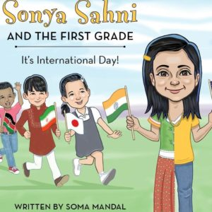 Sonya Sahni and the First Grade​ by Soma Mandal, MD