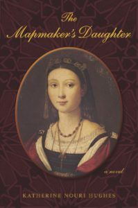 Mapmaker's Daughter by Katherine Nouri Hughes