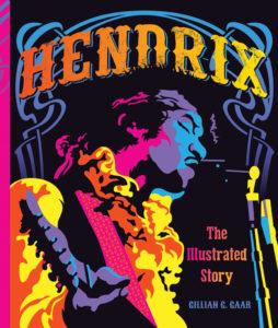 Hendrix: Illustrated Story by Gillian G. Gaar