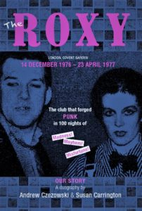 Roxy Our Story: The Club That Forged Punk by Andrew Czezowski