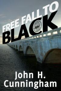 Free Fall to Black by John H. Cunningham