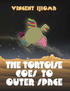Tortoise Goes to Outer Space by Vincent Ijioma