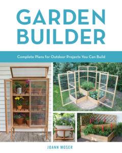 Garden Builder by JoAnn Moser
